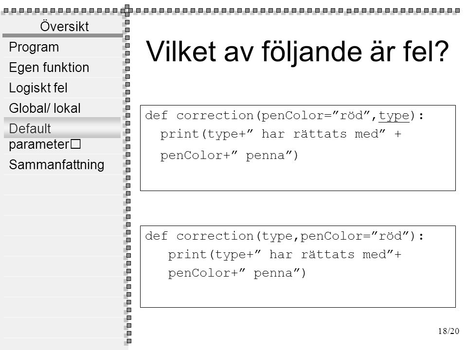 Exempel def correction(penColor= röd ):