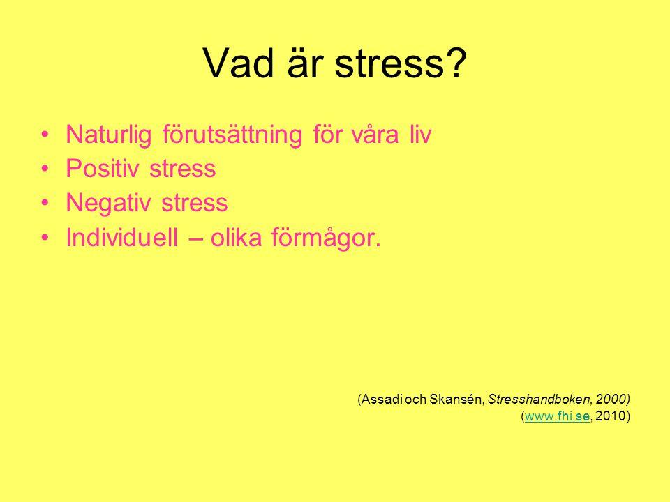 Vad är stress Naturlig förutsättning för våra liv Positiv stress