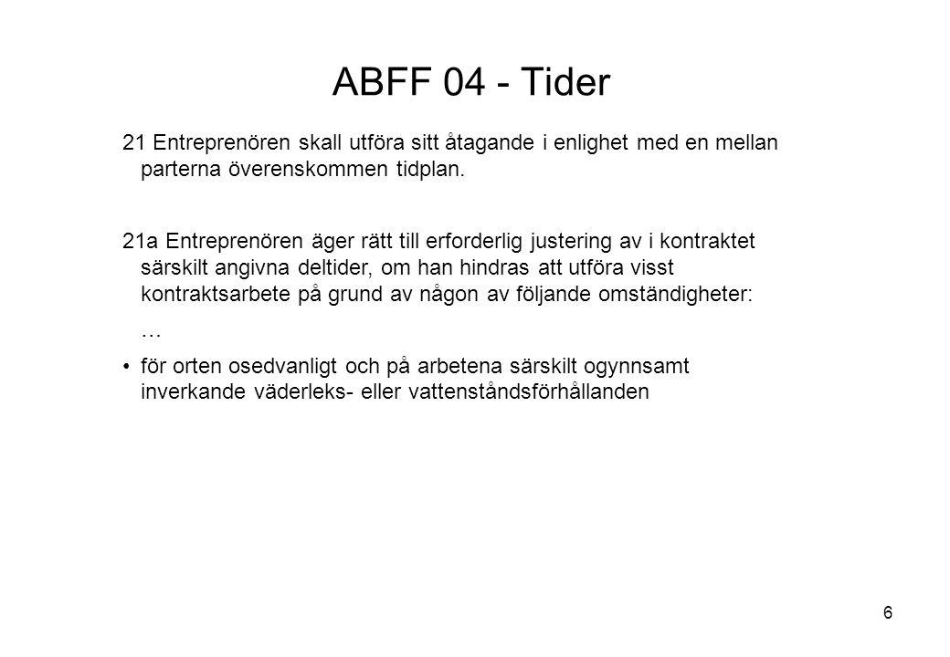 Titel: ABFF 04 - Tider. 21 Entreprenören skall utföra sitt åtagande i enlighet med en mellan parterna överenskommen tidplan.