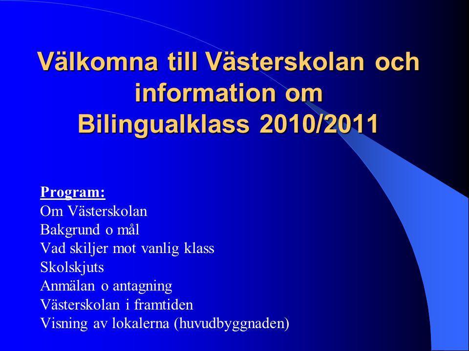 Välkomna till Västerskolan och information om Bilingualklass 2010/2011
