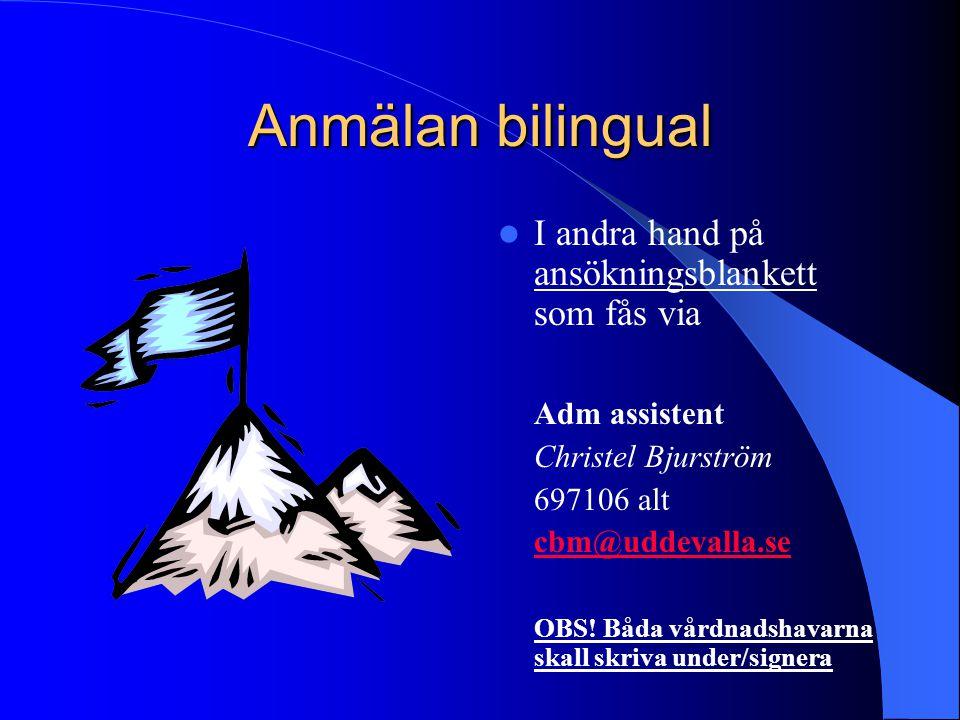 Anmälan bilingual I andra hand på ansökningsblankett som fås via