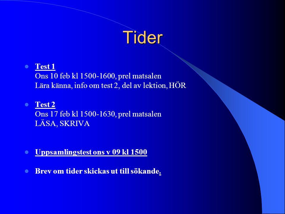 Tider Test 1 Ons 10 feb kl 1500-1600, prel matsalen