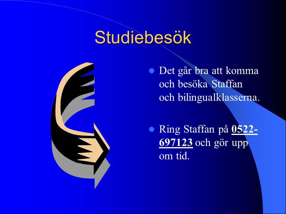 Studiebesök Det går bra att komma och besöka Staffan och bilingualklasserna.