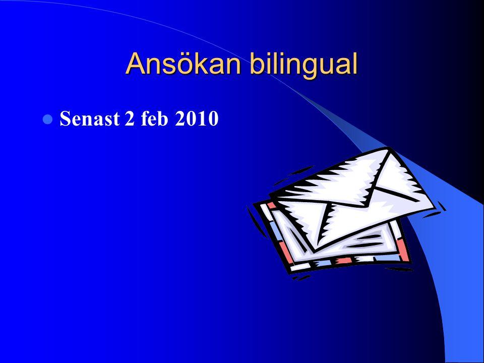 Ansökan bilingual Senast 2 feb 2010