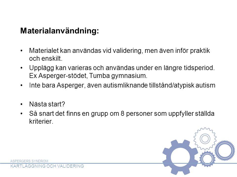 Materialanvändning: Materialet kan användas vid validering, men även inför praktik och enskilt.