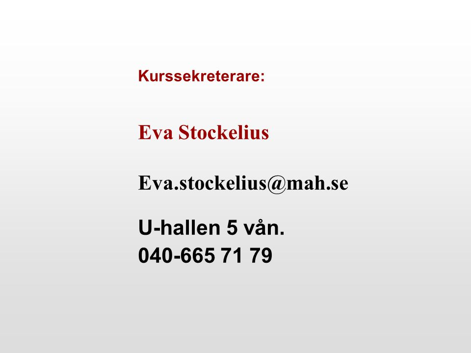 Kurssekreterare: Eva Stockelius