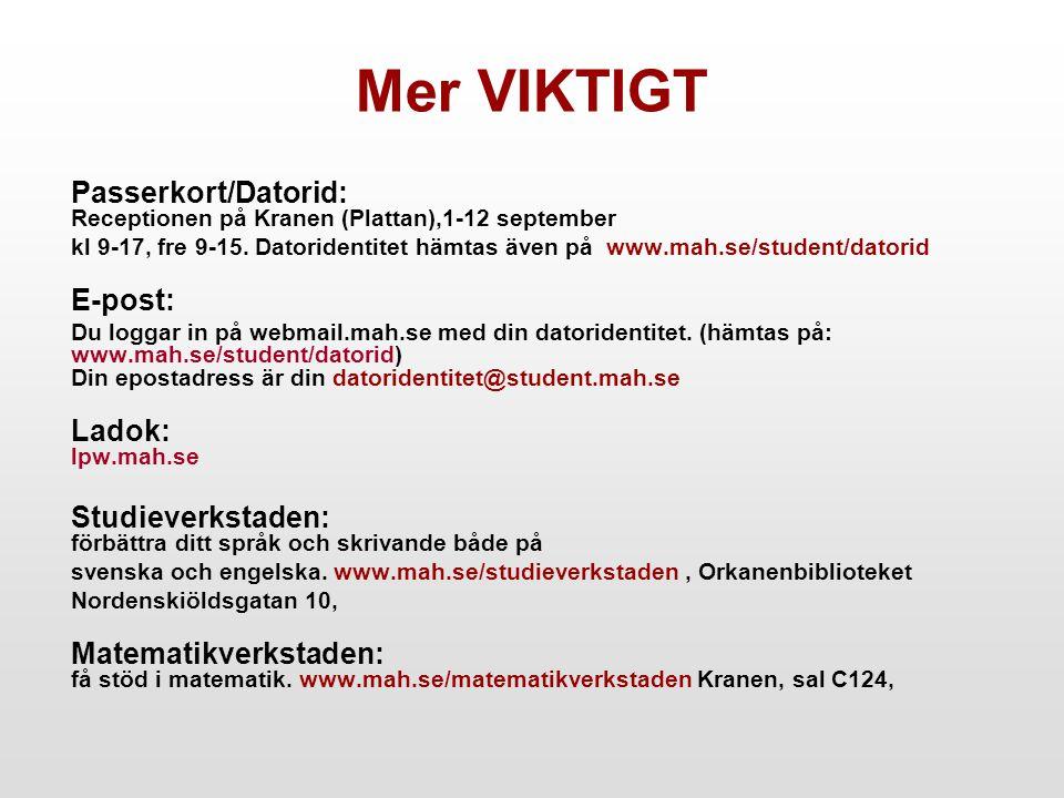 Mer VIKTIGT Passerkort/Datorid: Receptionen på Kranen (Plattan),1-12 september.