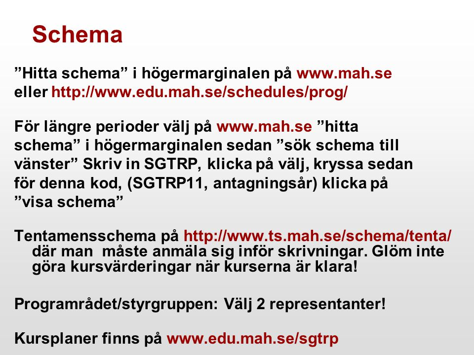 Schema Hitta schema i högermarginalen på www.mah.se