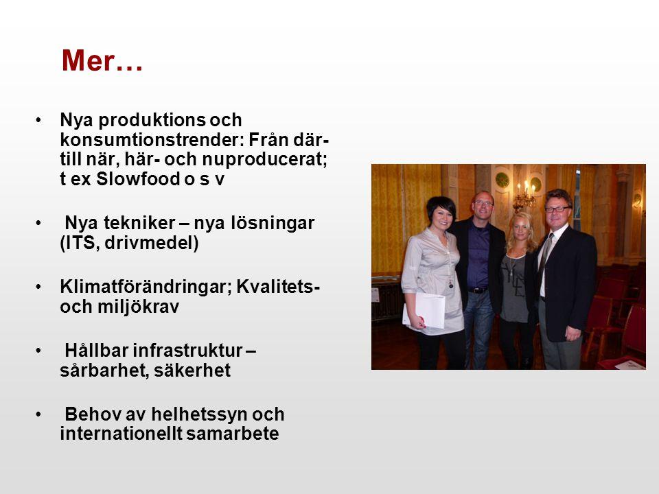 Mer… Nya produktions och konsumtionstrender: Från där- till när, här- och nuproducerat; t ex Slowfood o s v.