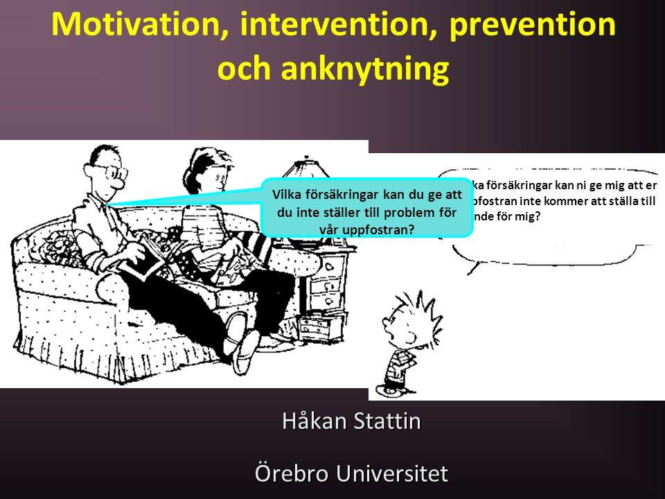 Motivation, intervention, prevention och anknytning