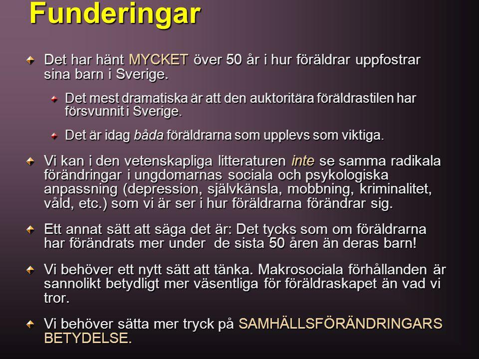 Funderingar Det har hänt MYCKET över 50 år i hur föräldrar uppfostrar sina barn i Sverige.