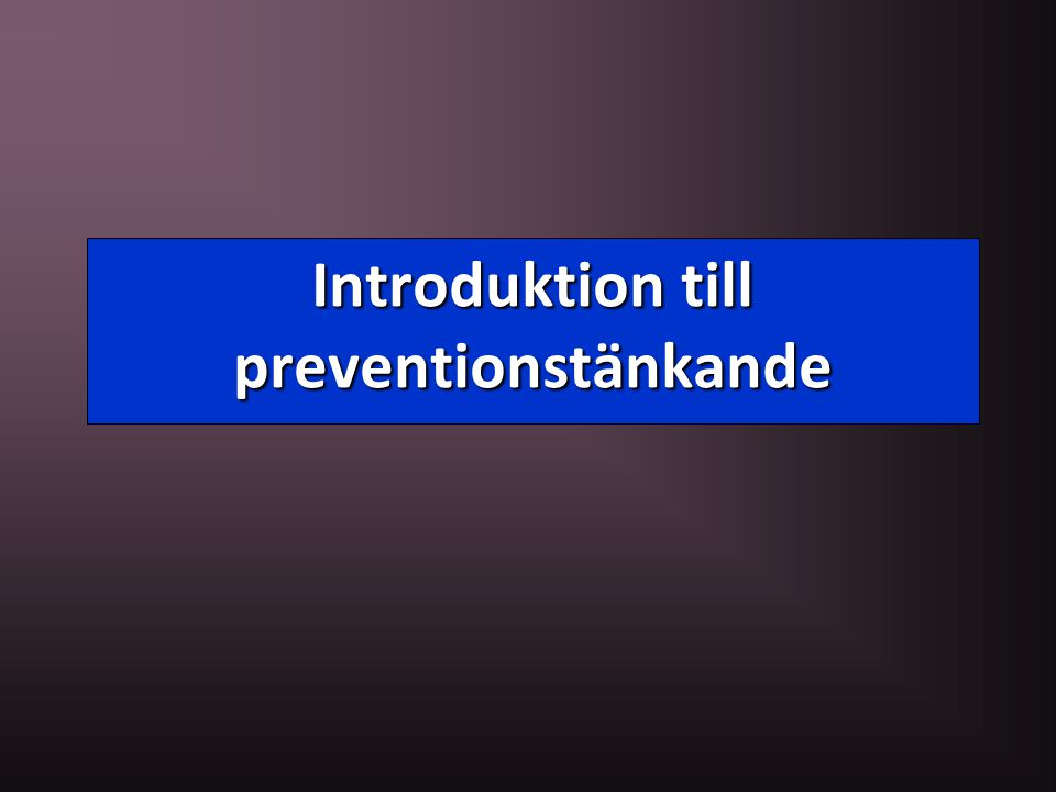 Introduktion till preventionstänkande