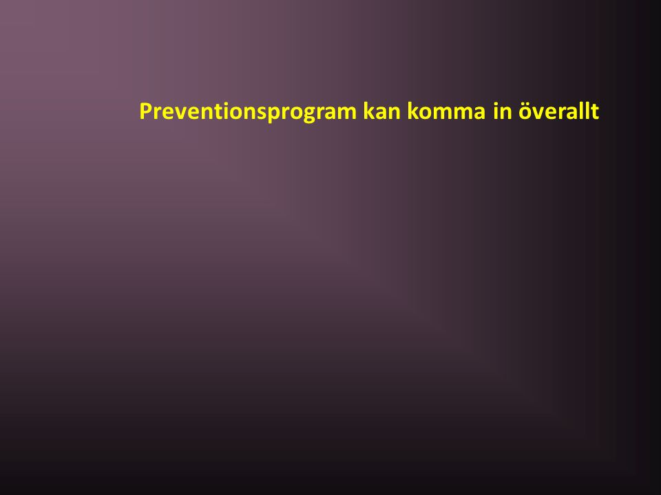 Preventionsprogram kan komma in överallt