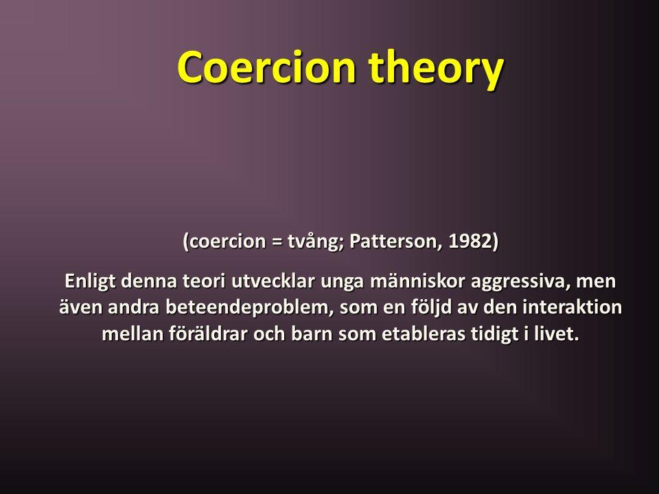(coercion = tvång; Patterson, 1982)