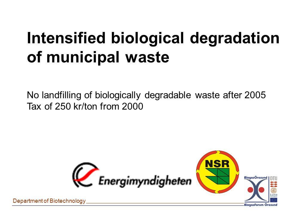 Intensified biological degradation of municipal waste
