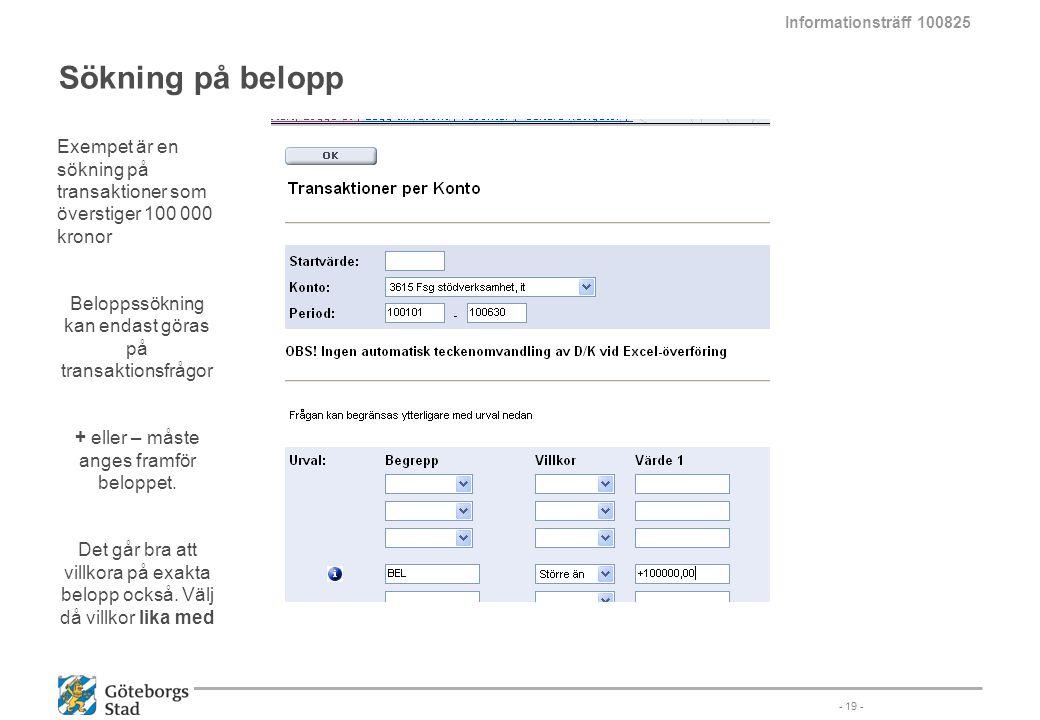 Informationsträff 100825 Sökning på belopp. Exempet är en sökning på transaktioner som överstiger 100 000 kronor.