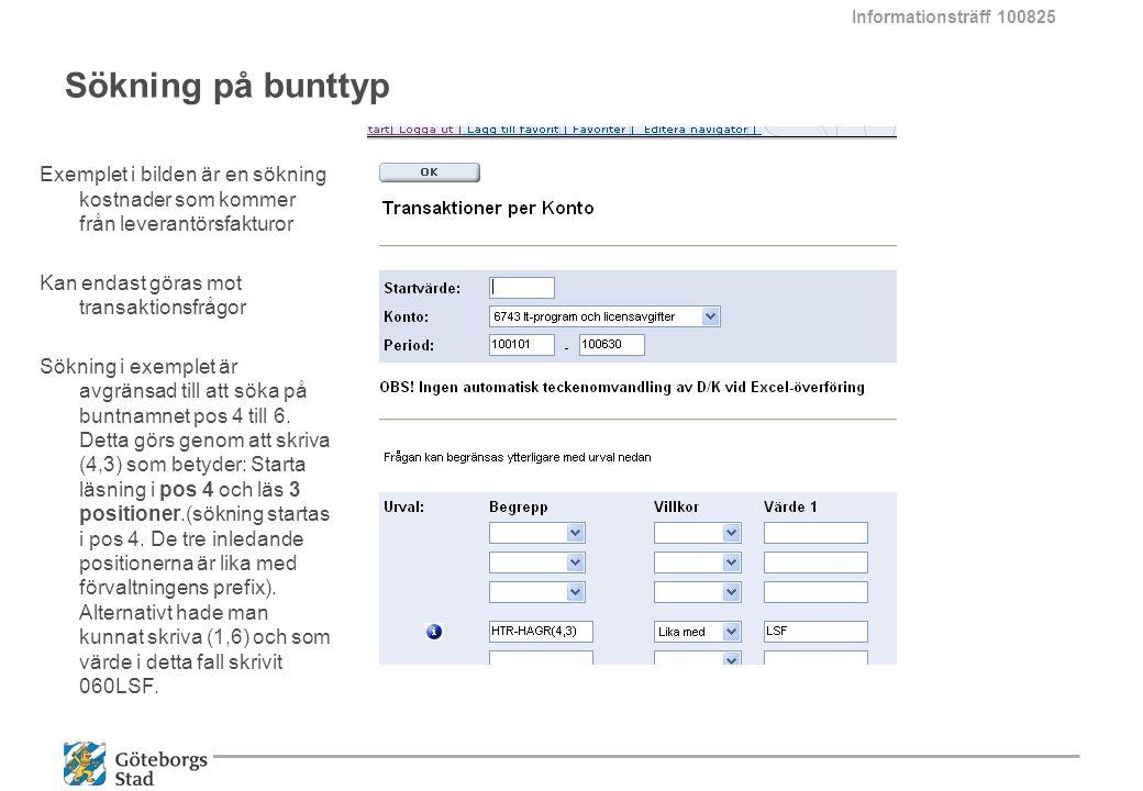 Informationsträff 100825 Sökning på bunttyp. Exemplet i bilden är en sökning kostnader som kommer från leverantörsfakturor.