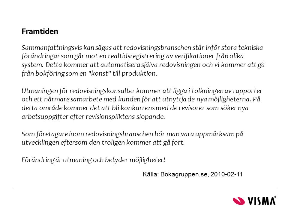 Källa: Bokagruppen.se, 2010-02-11