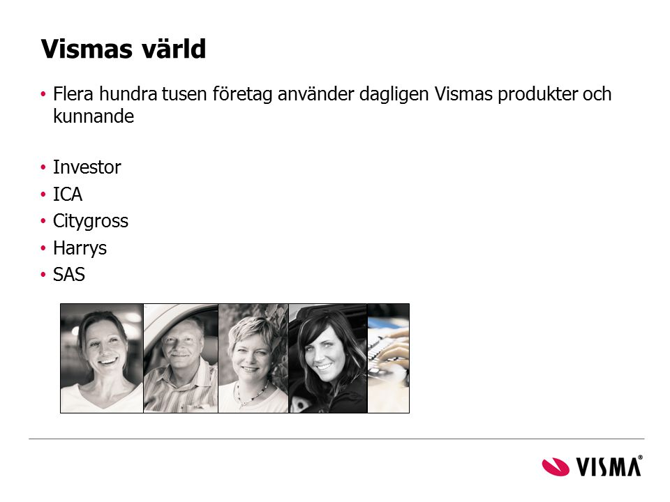Vismas värld Flera hundra tusen företag använder dagligen Vismas produkter och kunnande. Investor.