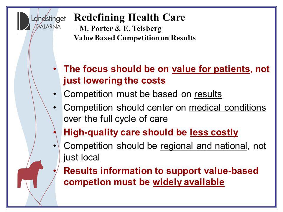 Redefining Health Care – M. Porter & E