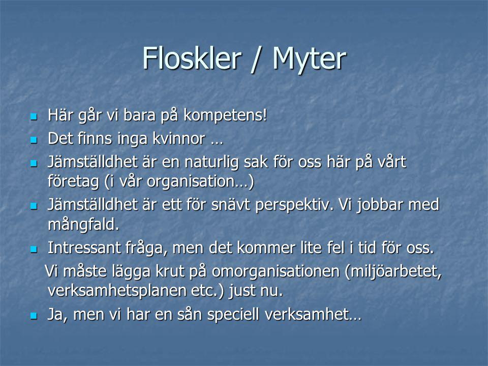 Floskler / Myter Här går vi bara på kompetens!