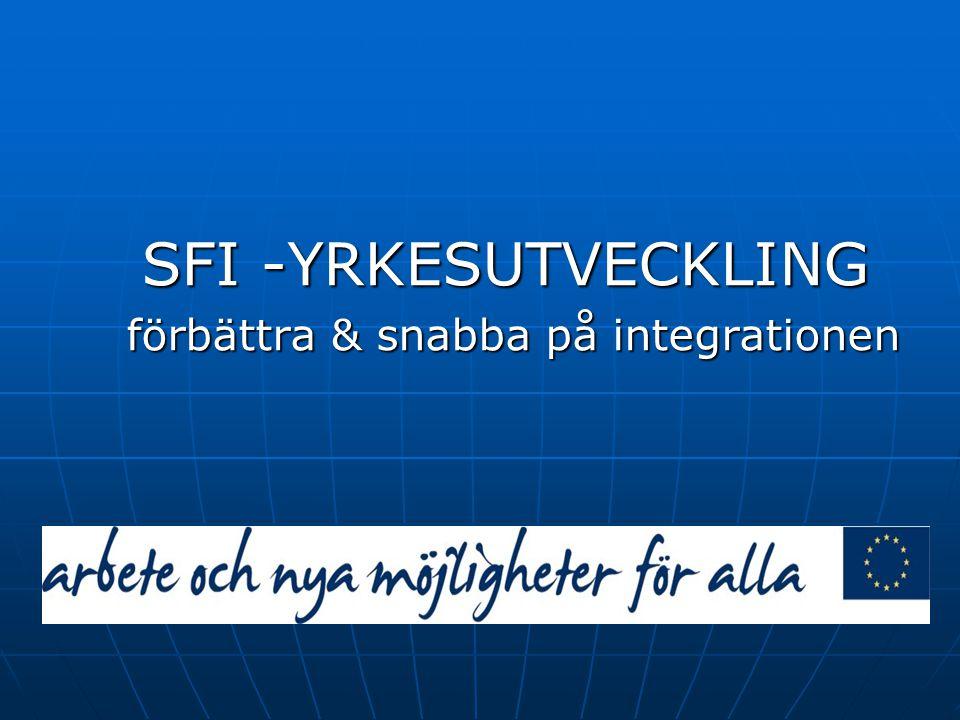 SFI -YRKESUTVECKLING förbättra & snabba på integrationen