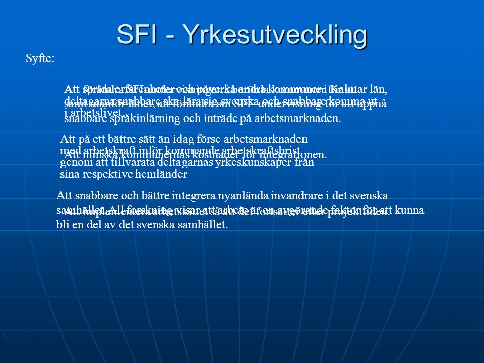 SFI - Yrkesutveckling Syfte: