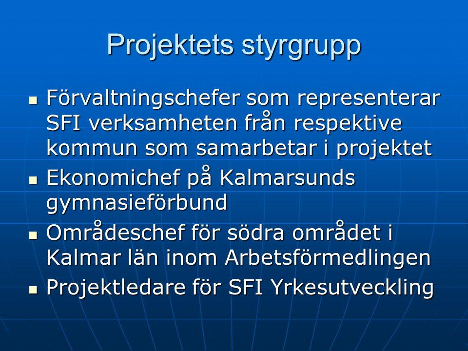 Projektets styrgrupp Förvaltningschefer som representerar SFI verksamheten från respektive kommun som samarbetar i projektet.