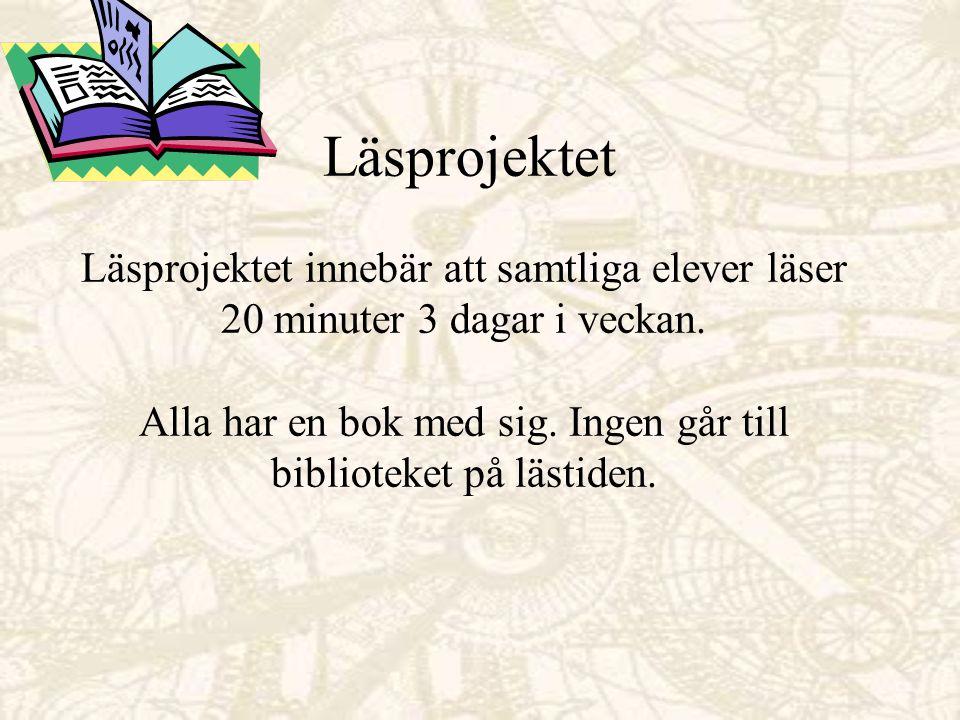 Läsprojektet Läsprojektet innebär att samtliga elever läser 20 minuter 3 dagar i veckan.