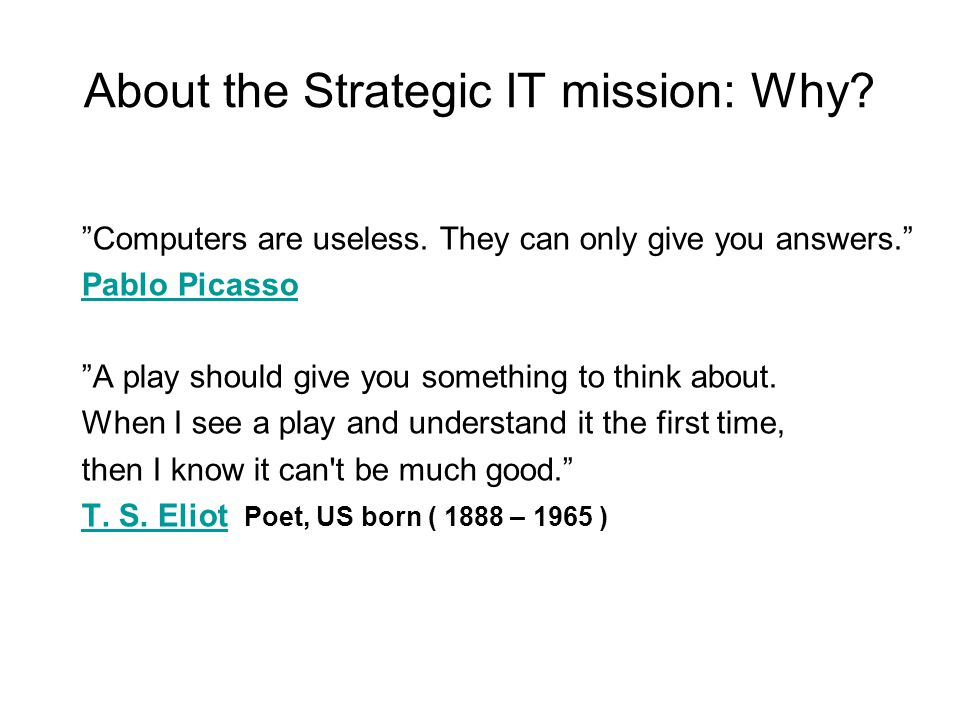 About the Strategic IT mission: Why