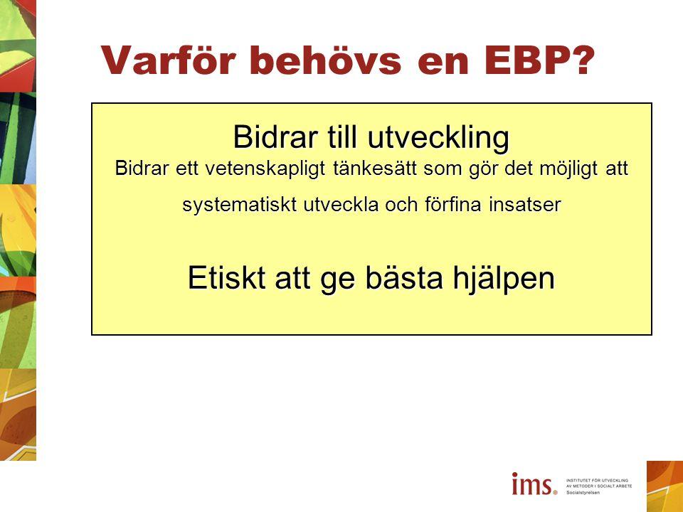 Varför behövs en EBP Bidrar till utveckling