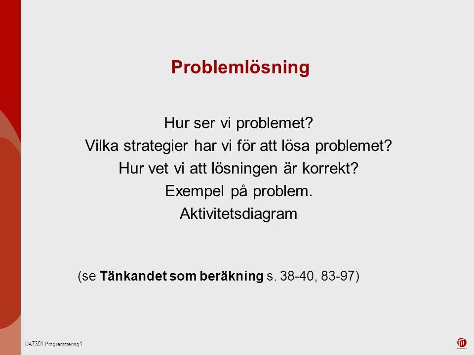Problemlösning Hur ser vi problemet