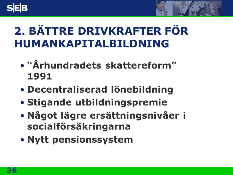 2. BÄTTRE DRIVKRAFTER FÖR HUMANKAPITALBILDNING