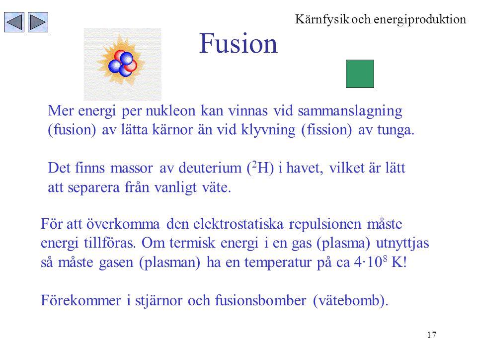 Fusion Mer energi per nukleon kan vinnas vid sammanslagning