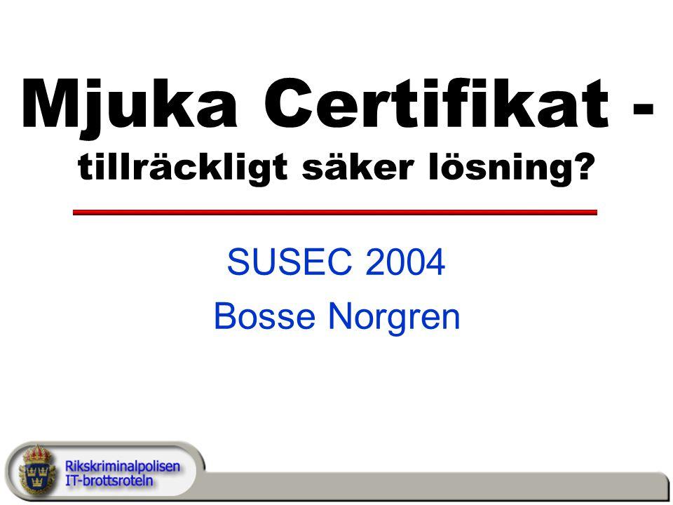 Mjuka Certifikat - tillräckligt säker lösning