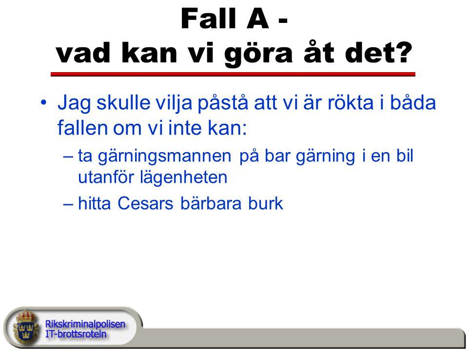 Fall A - vad kan vi göra åt det