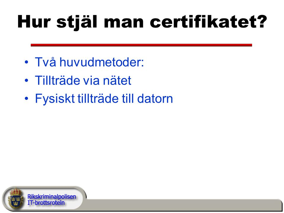 Hur stjäl man certifikatet