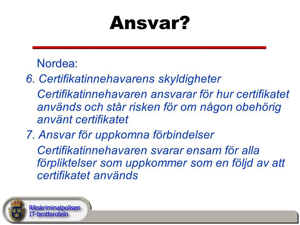 Ansvar Nordea: 6. Certifikatinnehavarens skyldigheter