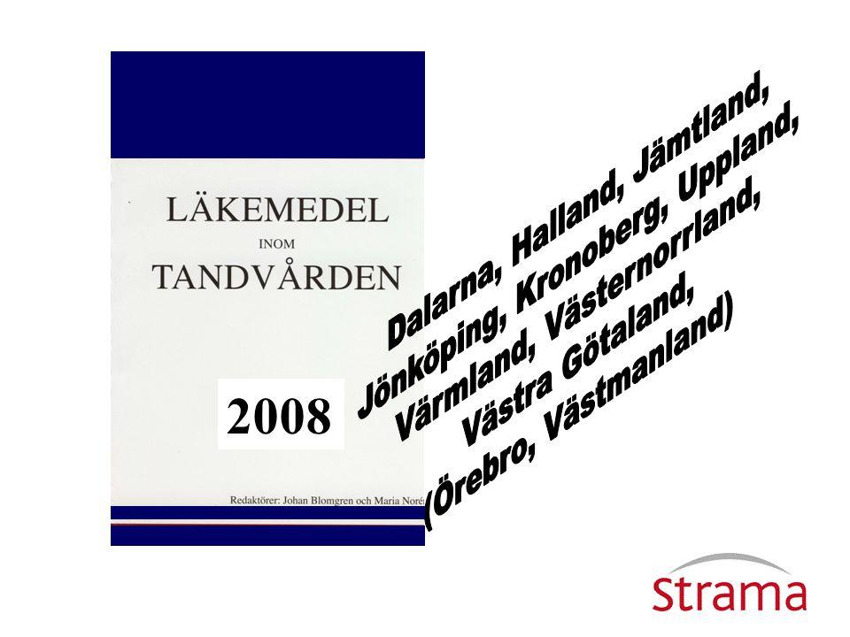 2008 Dalarna, Halland, Jämtland, Jönköping, Kronoberg, Uppland,