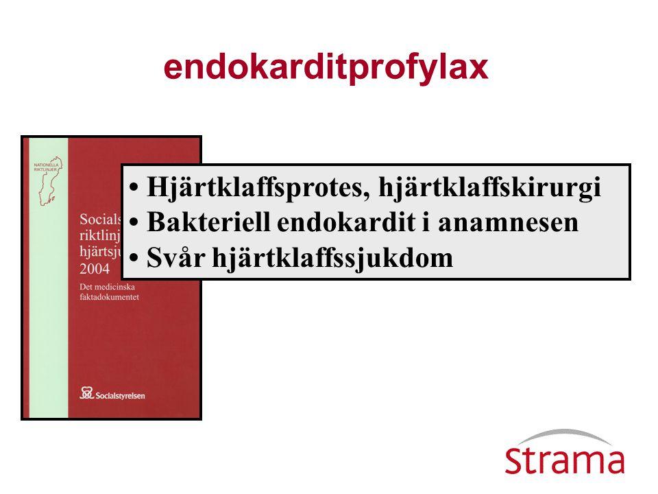 endokarditprofylax • Hjärtklaffsprotes, hjärtklaffskirurgi