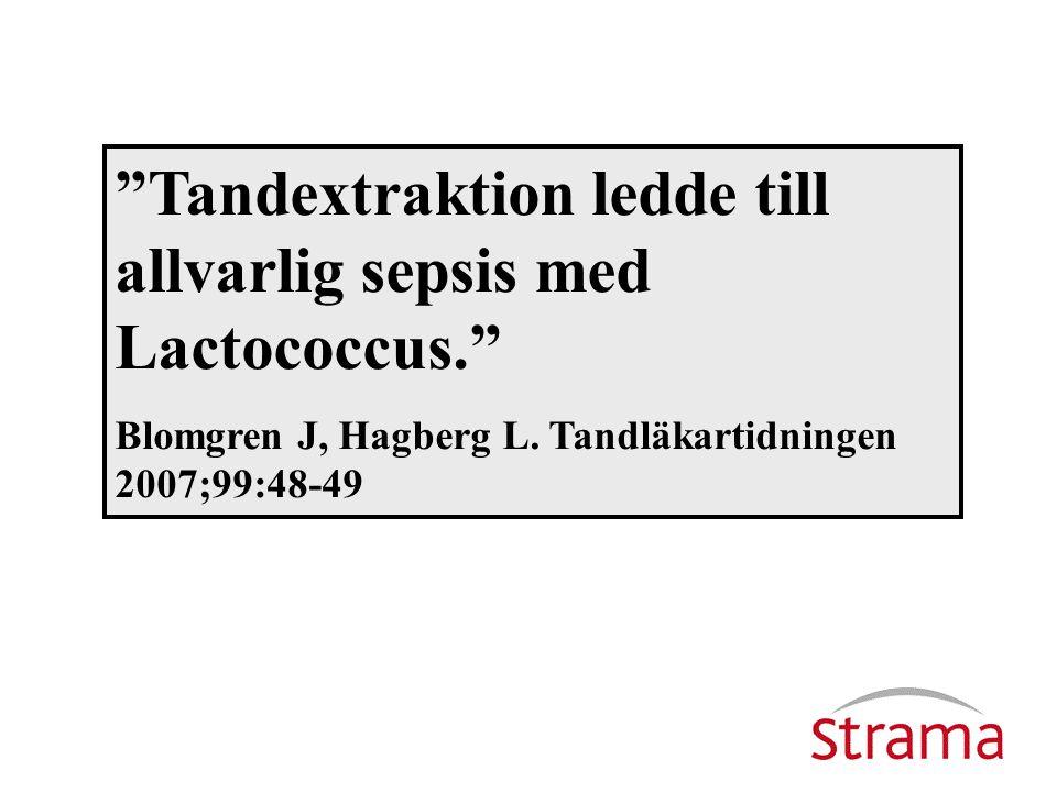 Tandextraktion ledde till allvarlig sepsis med Lactococcus.