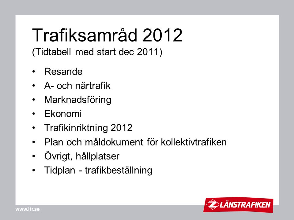 Trafiksamråd 2012 (Tidtabell med start dec 2011)