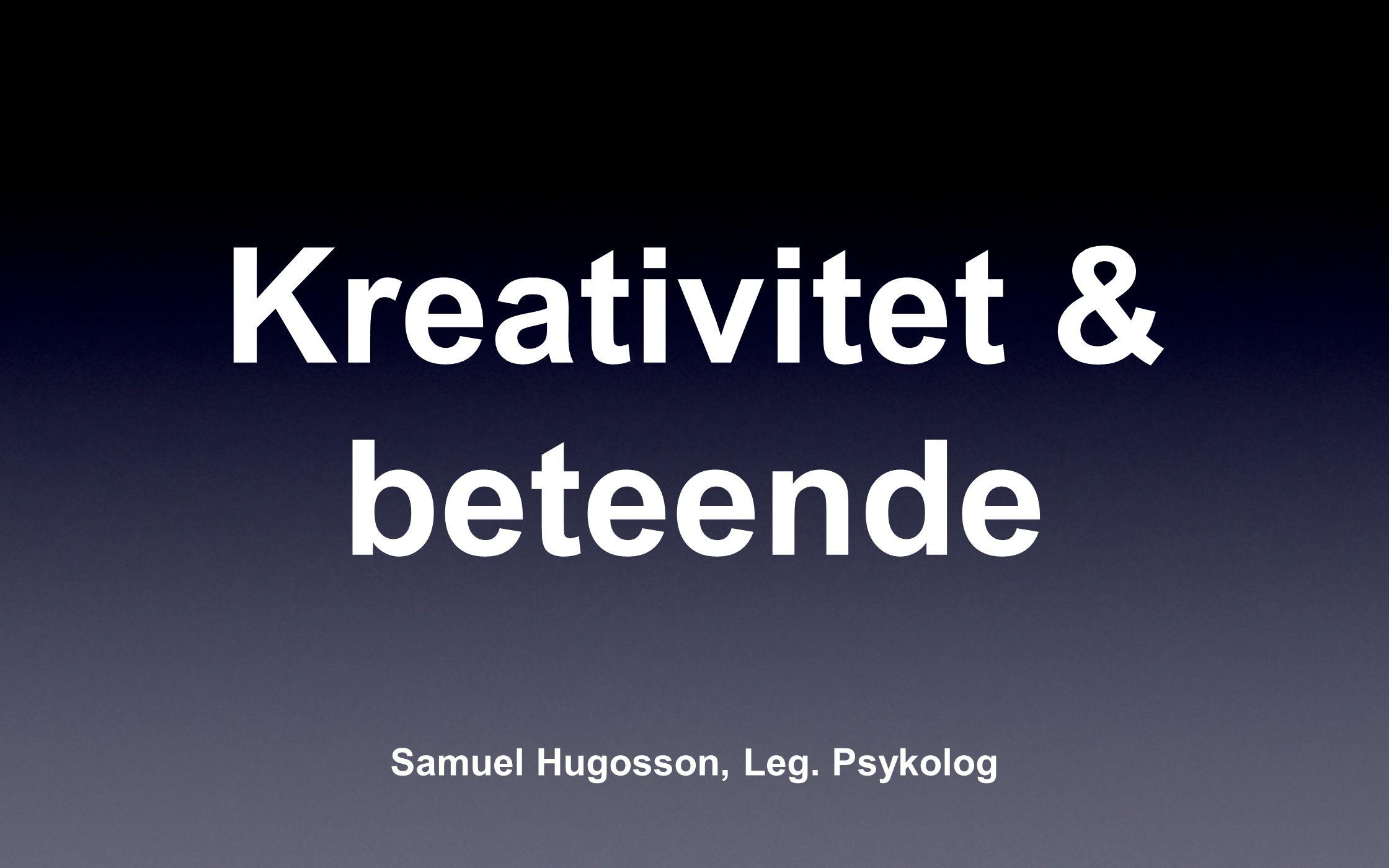 Kreativitet & beteende
