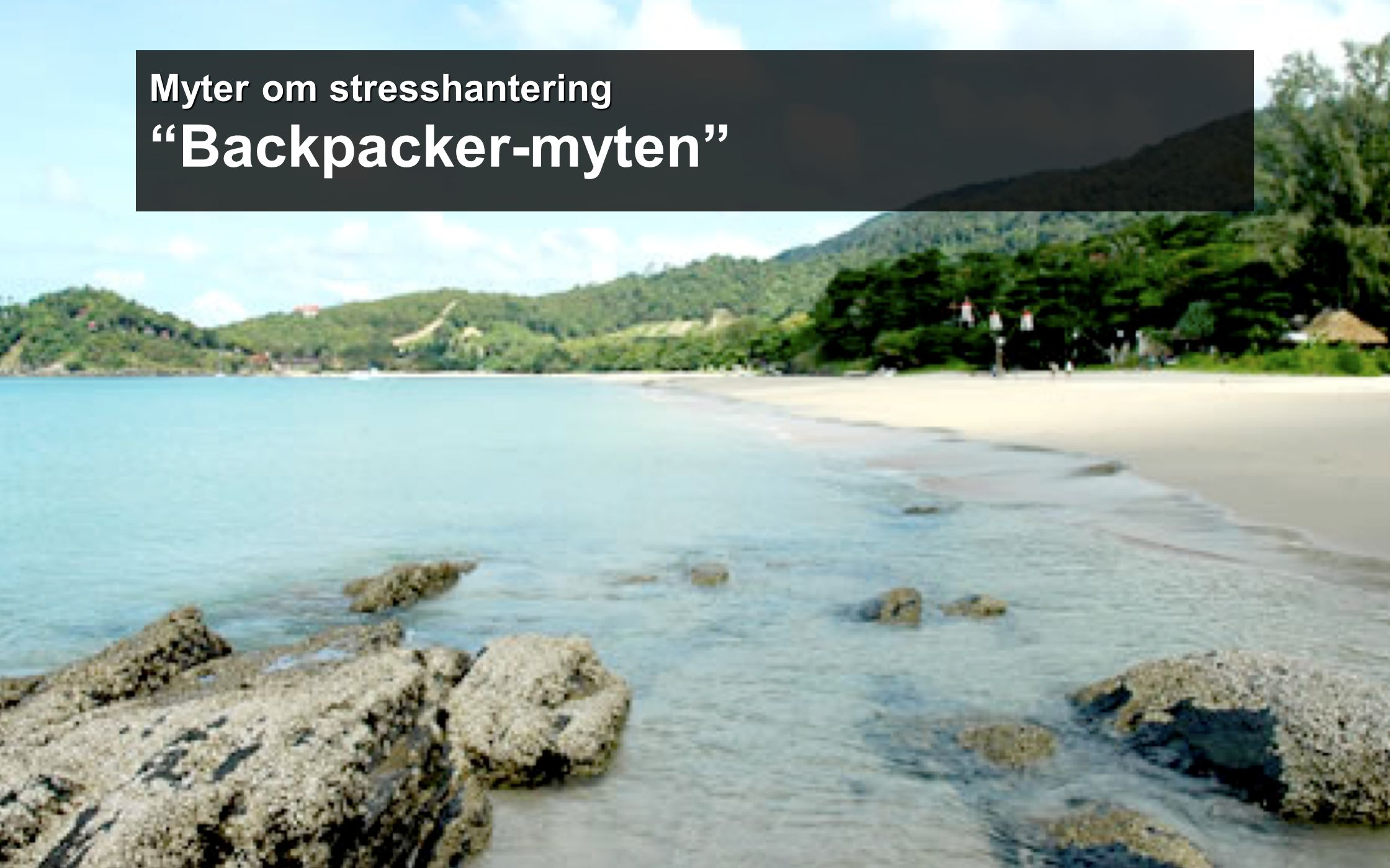 Myter om stresshantering Backpacker-myten