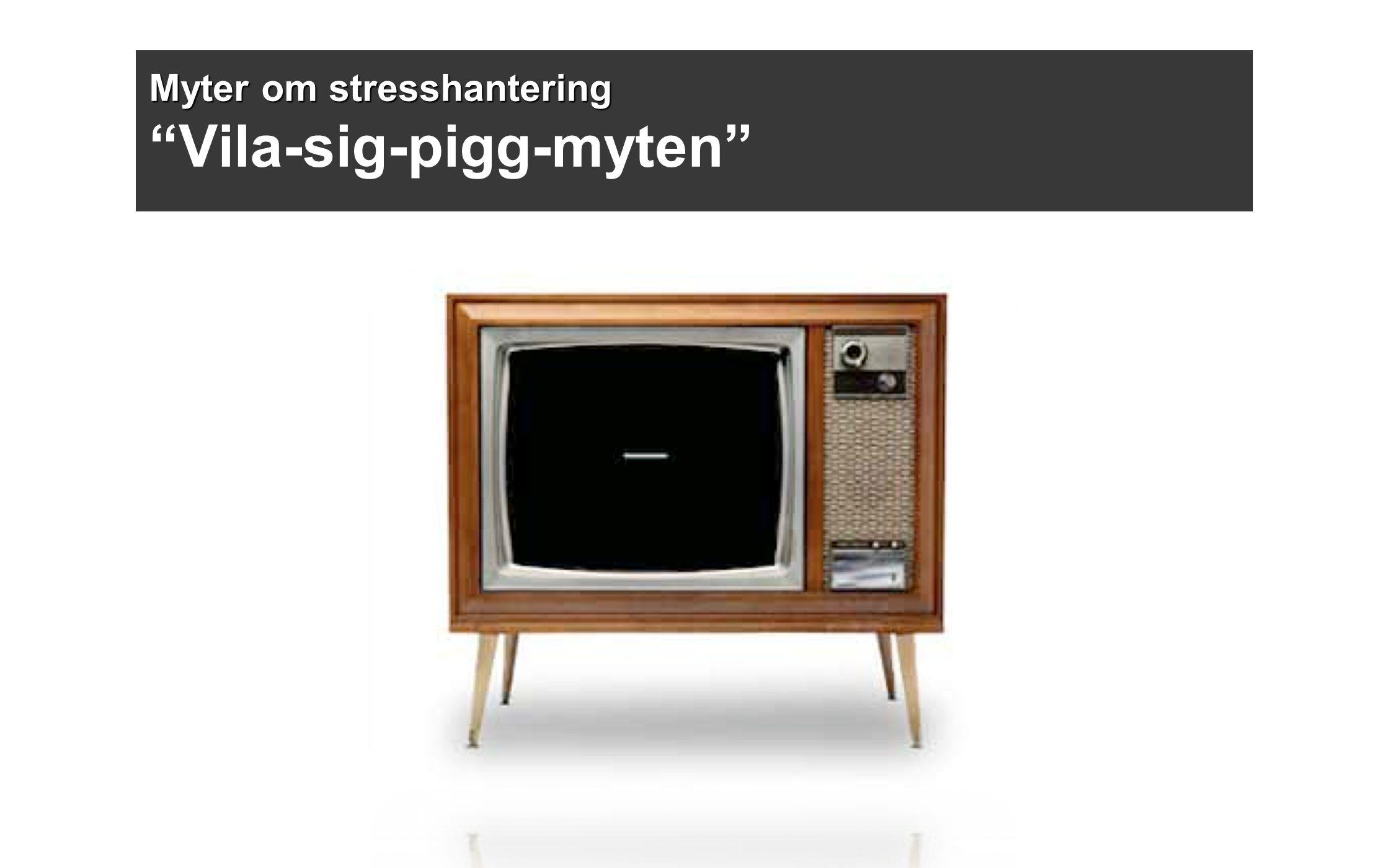 Myter om stresshantering Vila-sig-pigg-myten