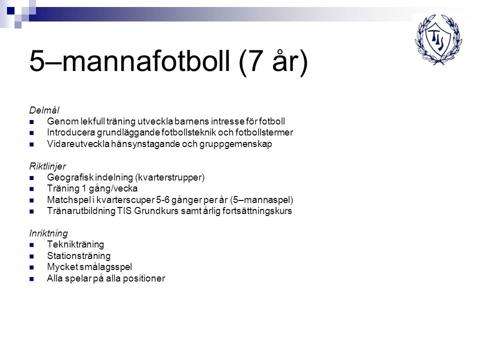 5–mannafotboll (7 år) Delmål