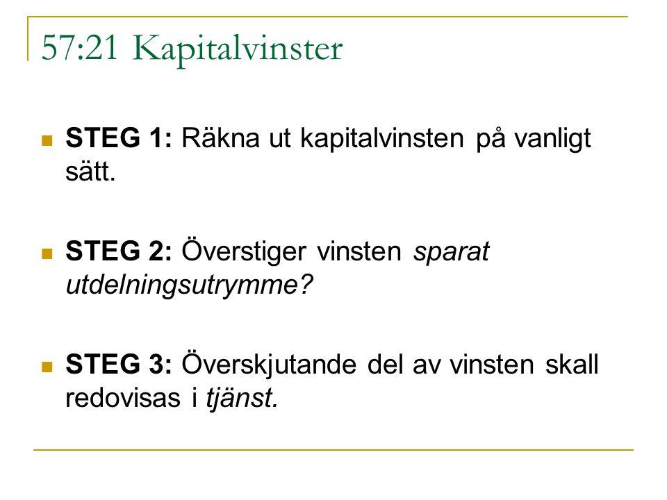57:21 Kapitalvinster STEG 1: Räkna ut kapitalvinsten på vanligt sätt.