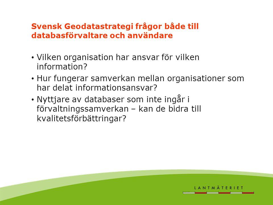 Vilken organisation har ansvar för vilken information