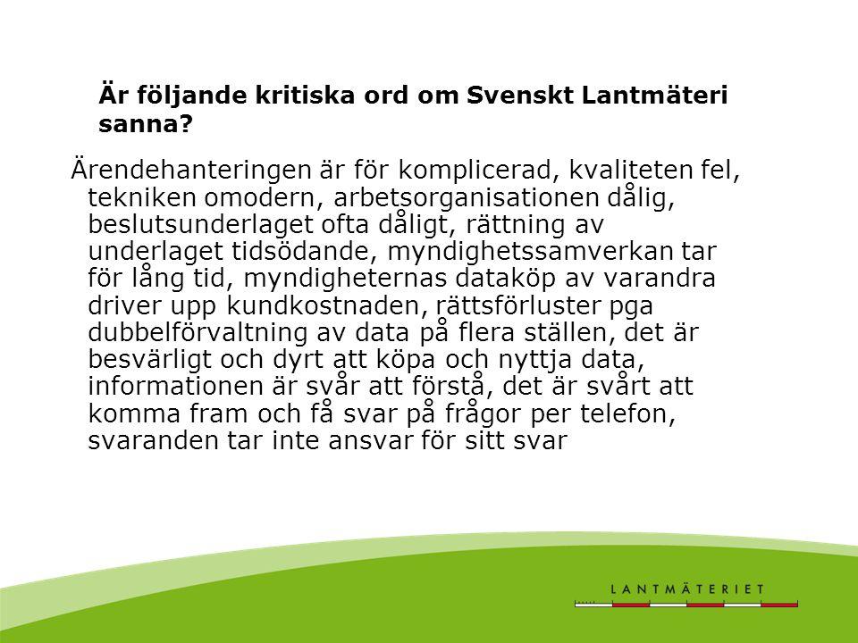 Är följande kritiska ord om Svenskt Lantmäteri sanna