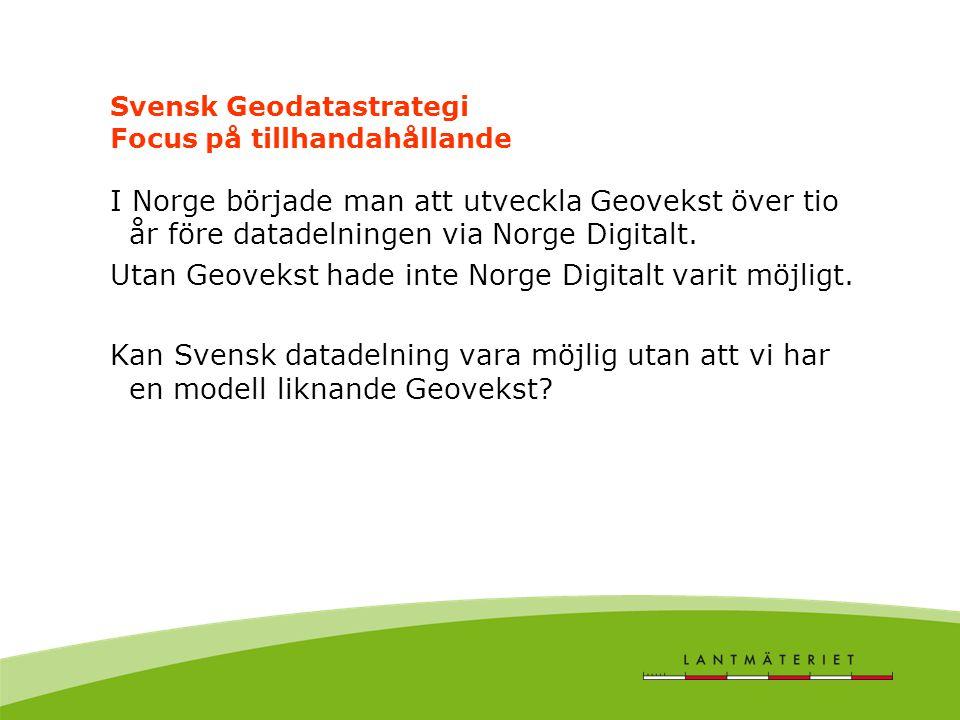 Svensk Geodatastrategi Focus på tillhandahållande